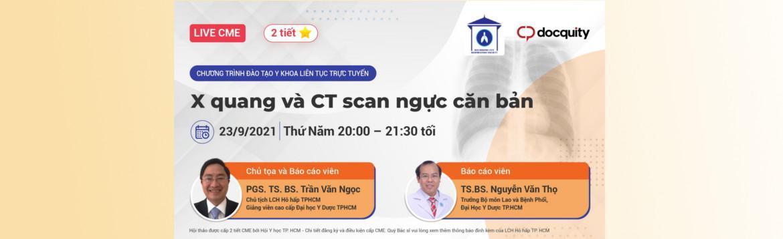 """Chương trình đào tạo y khoa liên tục trực tuyến """"X-quang và CT ngực căn bản"""" – ngày 23/09/2021"""
